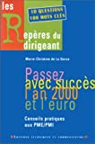 echange, troc Marie-Christine de La Gorce - Passez avec succès l'an 2000 et l'euro: Conseils pratiques aux PME-PMI