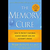 The Memory Cure: How to Protect Your Brain Against Memory Loss and Alzheimer's Disease | [Majid Fotuhi]