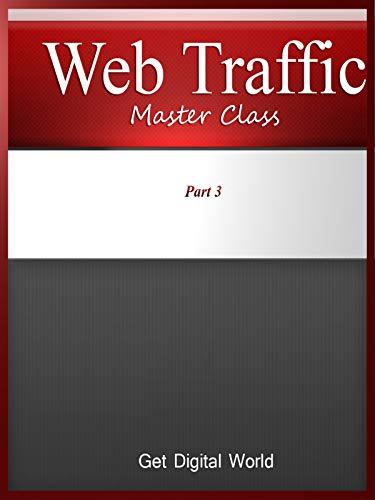 Web Traffic Master Class Part 3
