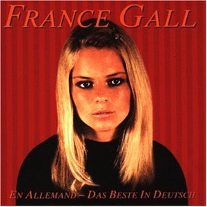 France Gall - Das Beste in Deutsch(en Allema - Zortam Music
