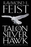 Talon of the Silver Hawk (Conclave of Shadows) (0007160828) by Feist, Raymond E.