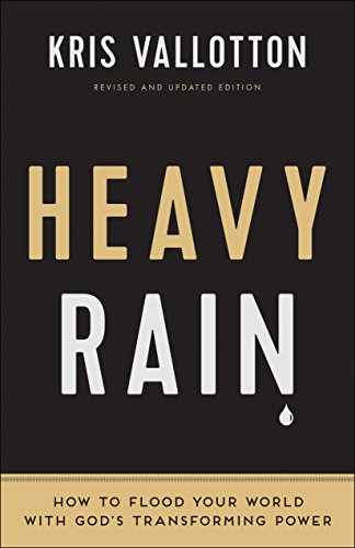Heavy Rain: How to Flood Your World with God's Transforming Power by Kris Vallotton cover