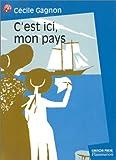 echange, troc Cécile Gagnon - C'est ici, mon pays...