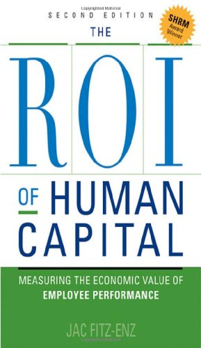 The ROI of Human Capital: Measuring the Economic Value of...