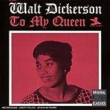 To My Queen / Walt Dickerson