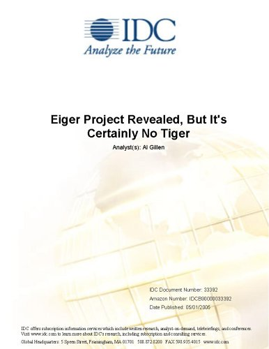 Eiger Project Revealed, But It's Certainly No Tiger IDC and Al Gillen