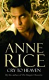 Cry to Heaven (0099471388) by Rice, Anne
