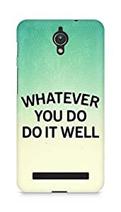 AMEZ whatever you do do it welly Back Cover For Asus Zenfone C ZC451CG