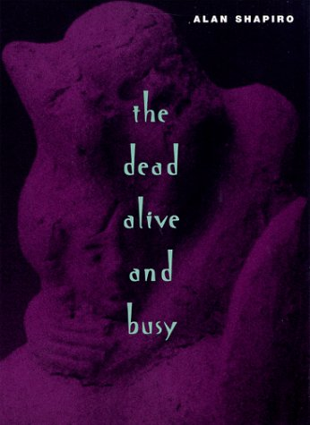 The Dead Alive and Busy (Phoenix Poets)