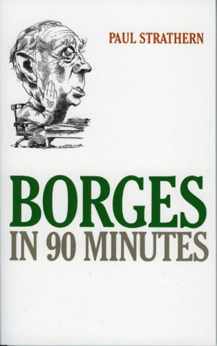Borges in 90 Minutes (Great Writers in 90 Minutes Series)