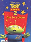 Toy Story 2: Fun to Colour (Disney: F...