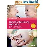 Sprachentwicklung beim Kind: Ein Lehrbuch