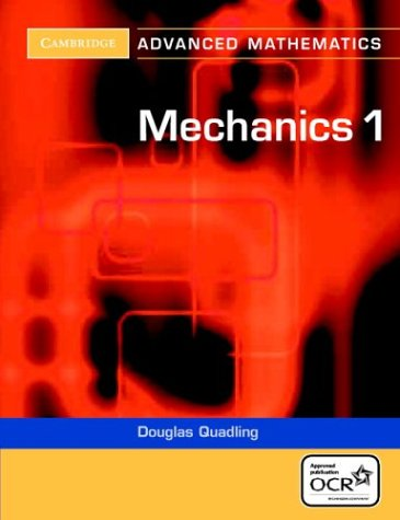 Mechanics 1 (Cambridge Advanced Level Mathematics for OCR)