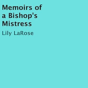 Memoirs of a Bishop's Mistress Audiobook