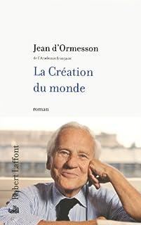 La création du monde : roman