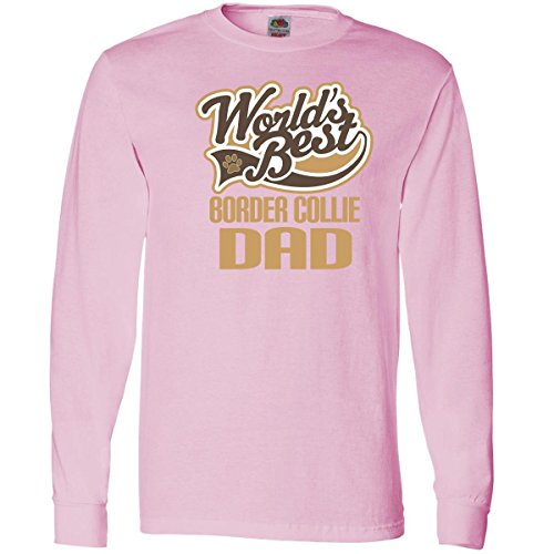 Inktastic Border Collie Dad (Worlds Best) Dog Breed Long Sleeve T-Shirts Small Classic Pink