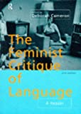 The Feminist Critique of Language: A Reader