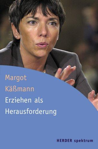 Erziehen als Herausforderung, Margot Käßmann