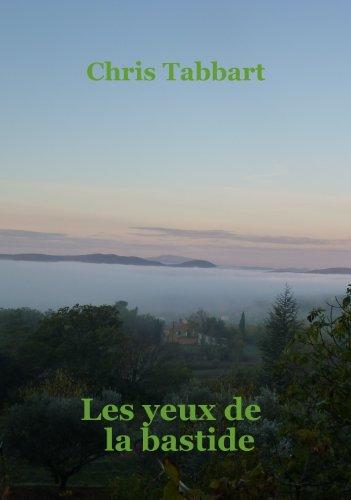 Couverture du livre Les yeux de la bastide. (Les sexagénaires énervés. t. 2)