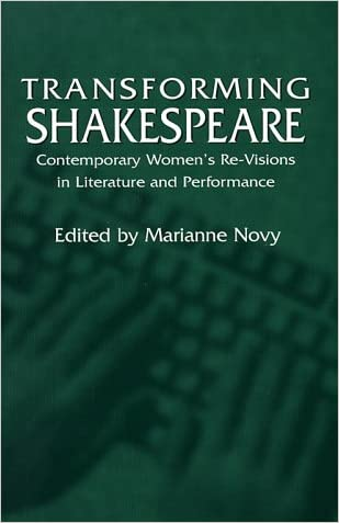 Transforming Shakespeare: Contemporary Women's Re-Visions in Literature and Performance