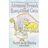 Advanced French for Exceptional Cats (0679417648) by Henry Beard