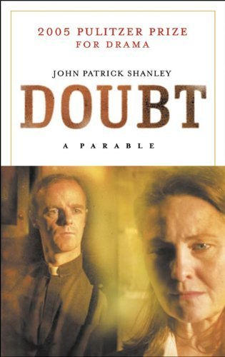 "doubt a parable by john patrick Studio tenn's excellent production of ""doubt, a parable"" received a  playwright  john patrick shanley was quoted at the opening of the film."