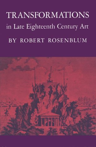 Transformations in Late Eighteenth Century Art, Robert Rosenblum