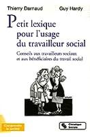 Petit lexique pour l'usage du travailleur social : Conseils aux travailleurs sociaux et aux bénéficiaires du travail social