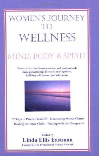 Women'S Journey To Wellness: Mind, Body And Spirit