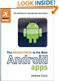 The Rough Guide to the Best Android Apps: The 400 Best for Smartphones and Tablets (Rough Guide to...)