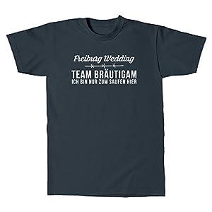 T-Shirt - Team Bräutigam JGA FREIBURG Nur zum saufen hier FUN