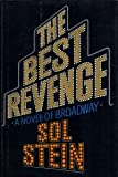 THE BEST REVENGE: A Novel of Broadway (0679402314) by Stein, Sol