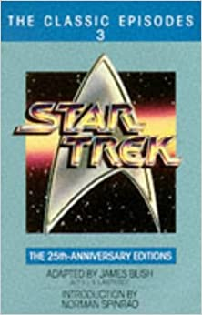 Star Trek: The Classic Episodes, Vol. 3 - The 25th Anniversary Editions by James Blish