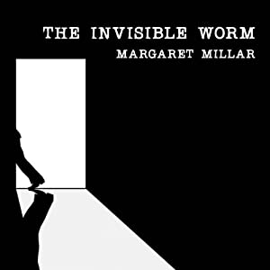 The Invisible Worm | [Margaret Millar]