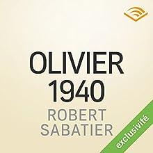 Olivier 1940 | Livre audio Auteur(s) : Robert Sabatier Narrateur(s) : Yves Mugler