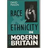 Race and Ethnicity in Modern Britain (Oxford Modern Britain)by David Mason