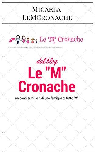 Le M Cronache racconti ironici di famiglia e di maternità PDF