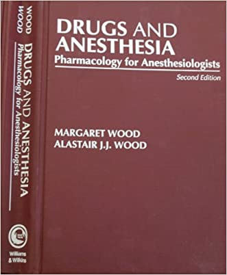 Drugs and Anesthesia: Pharmacology for Anesthesiologists