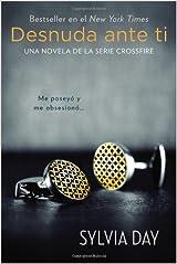 Desnuda ante ti (Crossfire) (Spanish Edition)