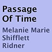 Passage of Time | [Melanie Marie Shifflett Ridner]