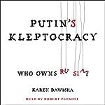 Putin's Kleptocracy: Who Owns Russia?   Karen Dawisha