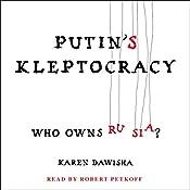 Putin's Kleptocracy: Who Owns Russia? | [Karen Dawisha]