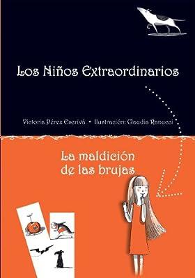 La maldición de las brujas (Los niños extraordinarios) (Spanish Edition)