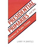 img - for [ { PRESIDENTIAL PRIMARIES AND THE DYNAMICS OF PUBLIC CHOICE } ] by Bartels, Larry M (AUTHOR) May-19-1988 [ Paperback ] book / textbook / text book