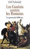 Les Gaulois contre les Romains par Schmidt