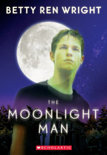 The Moonlight Man (Apple Paperbacks), BETTY REN WRIGHT