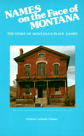 Image for Names on the Face of Montana: The Story of Montana's Place Names