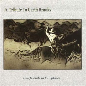 Garth Brooks - New Friends in Low Places - Zortam Music
