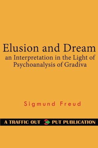 elusion-and-dream-an-interpretation-in-the-light-of-psychoanalysis-of-gradiva