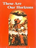 These Are Our Horizons (Faith and Freedom, 8-1)